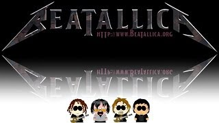 BEATALLICA - The thing that should not let it be