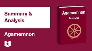 Agamemnon by Aeschylus | Summary & Analysis
