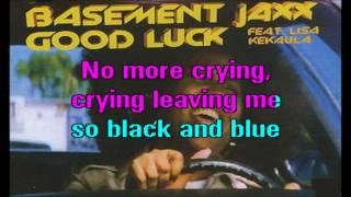 Basement Jaxx feat Lisa Kekaula - Good Luck (Karaoke)