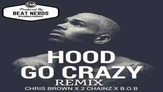 Chris Brown feat. B.o.B & 2 Chainz – Hood Go Crazy (Remix)