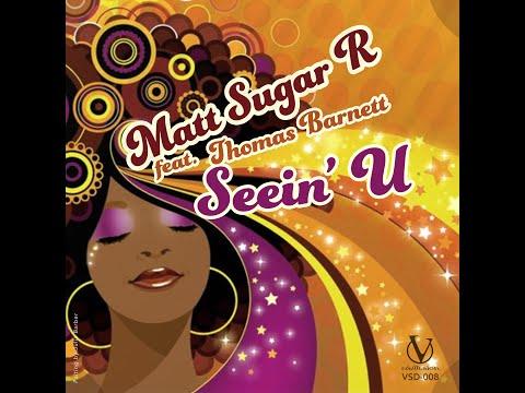 Matt Sugar R – Seein U