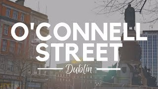 O'Connell Street in Dublin, Ireland - Dublin Attractions - A MUST VISIT Famous Street in Dublin