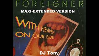 Foreigner - With Heaven on Our Side (Maxi Extended Version - DJ Tony)