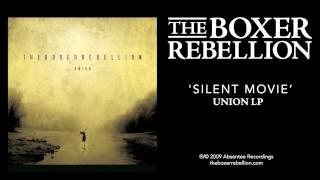 The Boxer Rebellion - Silent Movie (Union LP)