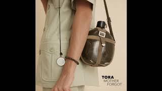 Tora    Mother Forgot (Official Audio)