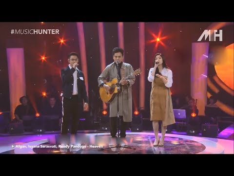 Heaven - Afgan, Isyana Sarasvati, Rendy Pandugo (Live Performance) - Music Hunter