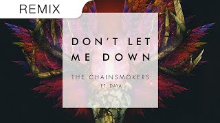 The Chainsmokers - Don't Let Me Down Ft. Daya (T-Mass Trap Remix)