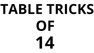 Table Of 14 | Easily Memorise 14 Times Table | Maths Tips And Tricks