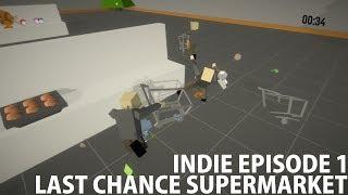Indie Games: Last Chance Supermarket! - Episode 1