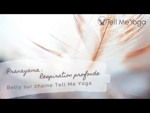 Tell Me Yoga - Pranayama - Respiration Profonde