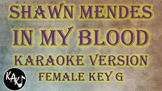 Shawn Mendes   In My Blood Karaoke Full Tracks Lyrics Cover Instrumental Female Key G