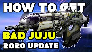 How To Get Bad Juju Destiny 2 | 2020 | Exotic Weapon + Catalyst
