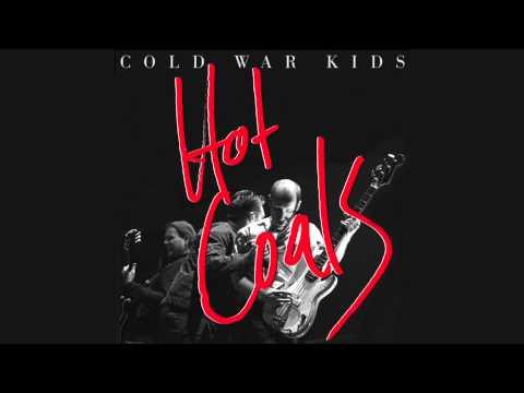Hot Coals (2014) (Song) by Cold War Kids