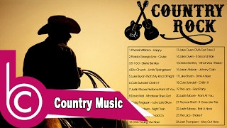 Best Country Rock Songs 2017 - Country Music Songs Ever -  Country Rock Playlist