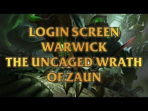 Warwick, The Uncaged Wrath Of Zaun Login Screen