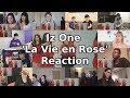 "IZ*ONE (아이즈원) - La Vie en Rose (라비앙로즈) MV ""Reaction Mashup"""