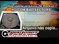 Como recuperar arquivo de backup corrompido - HD corrompido