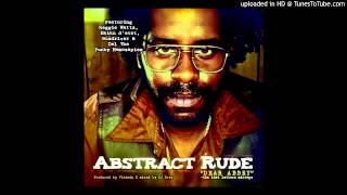 Abstract Rude - The Media (feat. Busdriver, Myka 9 and Aceyalone)