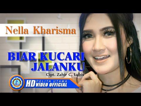 , title : 'Nella Kharisma - Biar Kucari Jalanku (Official Music Video)'