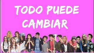 Elenco de Soy Luna - Todo Puede Cambiar (Letra/Lyrics) - Soy Luna 3