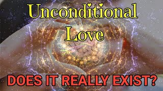 Unconditional Love...Does it Really Exist?