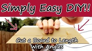 How to Cut a Board to Length w/ Angles - A Beginner Tutorial
