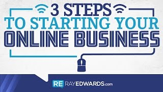 3 Steps to Start Your Online Business