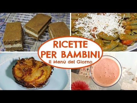 RICETTE PER BAMBINI | Il Menù del Giorno