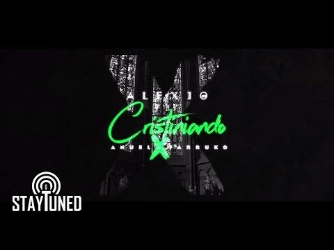 Letra Cristiniando (Remix) Alexio La Bruja Ft Anuel AA Y Farruko