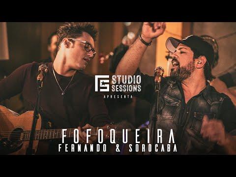 Fernando & Sorocaba – Fofoqueira | FS Studio Sessions
