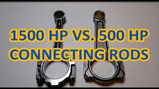 1500 hp vs. 500 hp Connecting Rods