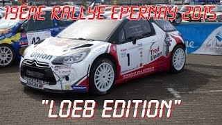 preview picture of video '19éme Rallye EPERNAY 2015:LOEB EDITION'