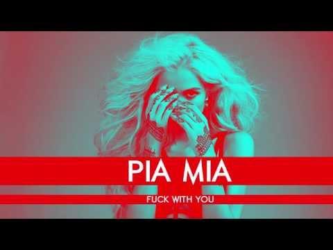 Pia Mia - Fuck With You (FWU)