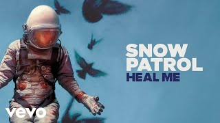 Snow Patrol - Heal Me (Audio)