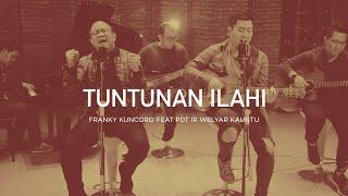 Franky Kuncoro Feat Pdt Ir Welyar Kauntu   Tuntunan Ilahi   Closer 2.0