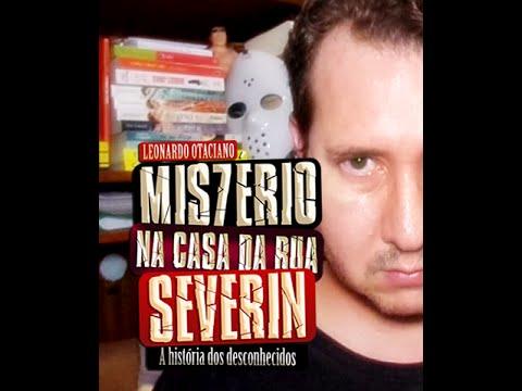 Resenha: Mistério na Casa da Rua Severin - A História dos Desconhecidos, de Leonardo Otaciano