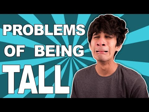 Tall people problems - Struggles of being tall!