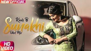 Sunakhi | Dhol Mix | Kaur B | Desi Crew | Latest Punjabi Song 2018 | Speed Records