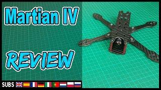 Martian IV - FPV Frame Review