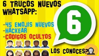 💬 6 TRUCOS NUEVOS Whatsapp | Codigos ocultos | Hackear Whasapp | 45 Emojis nuevos 2017