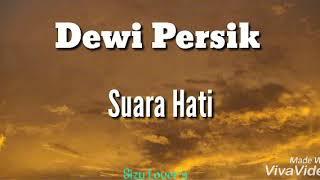 Suara Hati,  Dewi Persik..