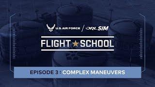 Complex Maneuvers: Air Force DRL SIM Flight School