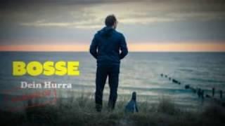 Bosse   Dein Hurra (Beef Remix)