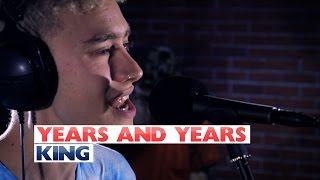 Years and Years - 'King' (Capital Session)