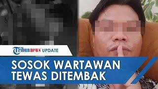 Sosok Wartawan di Medan yang Tewas Ditembak OTK, Sempat Jadi Pelaku Pengancaman dan Pemerasan