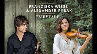 Franziska Wiese & Alexander Rybak: Fairytale Duett  (Silverjam Mix)