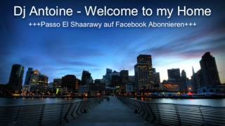 Dj Antoine - Welcome to my Home
