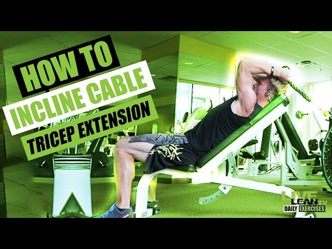 Incline Cable Tricep Extension (rope extension)