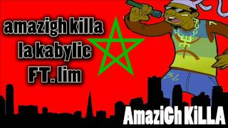 Amazigh Killa FT  Lim Du 92 Paris   La Kabylie