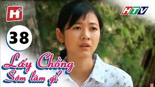 Lấy Chồng Sớm Làm Gì - Tập 38   Phim Tình Cảm Việt Nam Hay Nhất 2017